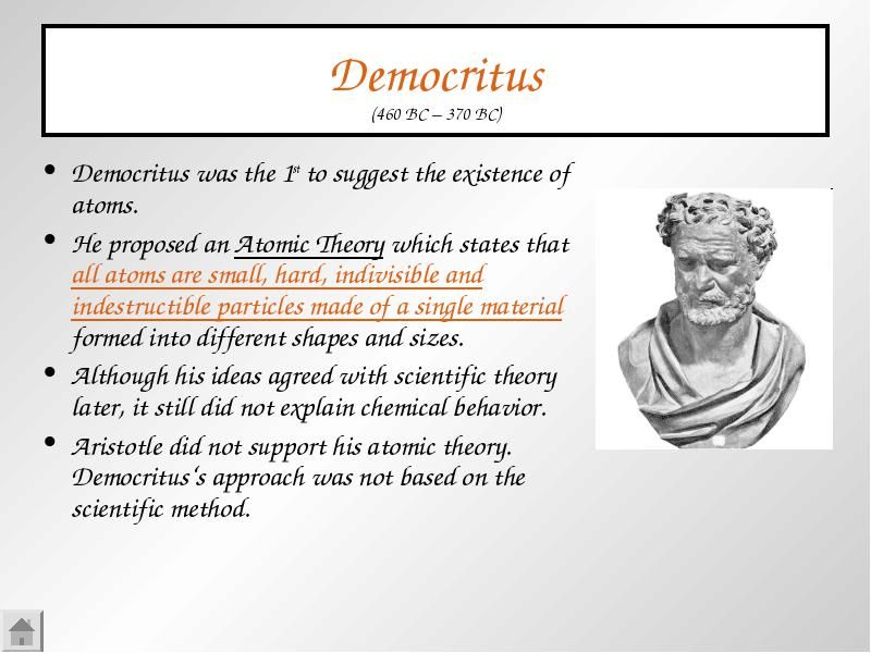 Democritus was the 1st to suggest the existence of atoms democritus aristotle did not support his atomic theory democrituss approach was not based on the scientific method ccuart Gallery