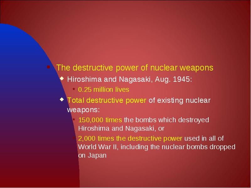 an analysis of the destructive force of a nuclear war It is tempting to think of hiroshima and nagasaki as our examples of the destructive power of nuclear weapons but the reality is that thermonuclear weapons like the h-bomb are literally hundreds to thousands of times as destructive as the bombs dropped on japan in 1945.