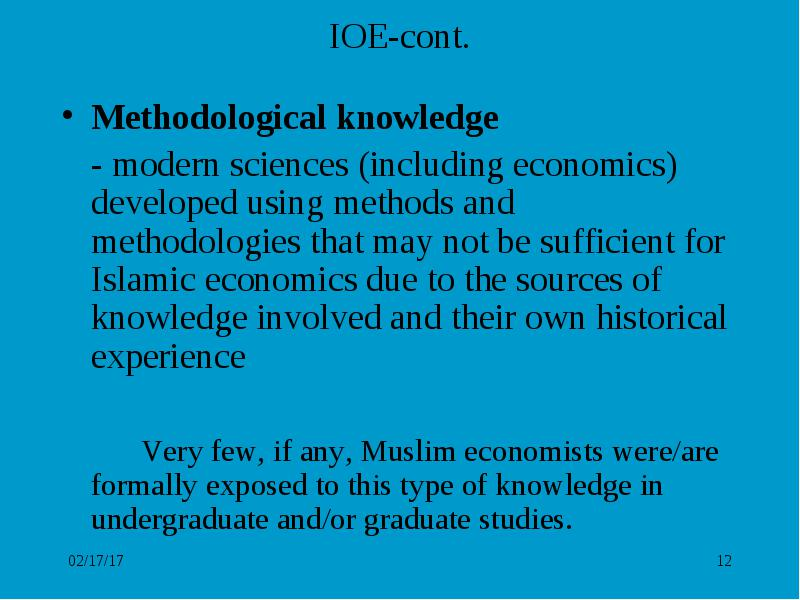 definition and methodology islamic economics These people have given lots of contribution to the effort of reestablishing the economic system in islam which would be very relevant to the muslim as an individual.