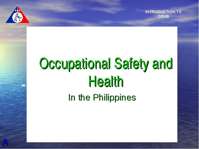 Occupational Safety and Health In the Philippines