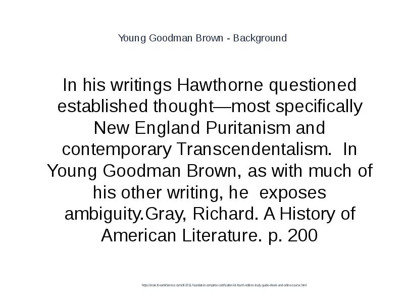 "young goodman brown and other hawthorne Editors' note: we're excited to welcome back wheaton college professor leland ryken as our literature scholar in residence to guide us in reading together the classic nathaniel hawthorne short story ""young goodman brown."