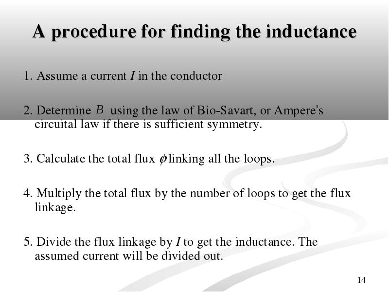 Divide The Flux Linkage By I To Get The Inductance. The Assumed Current  Will Be Divided Out.