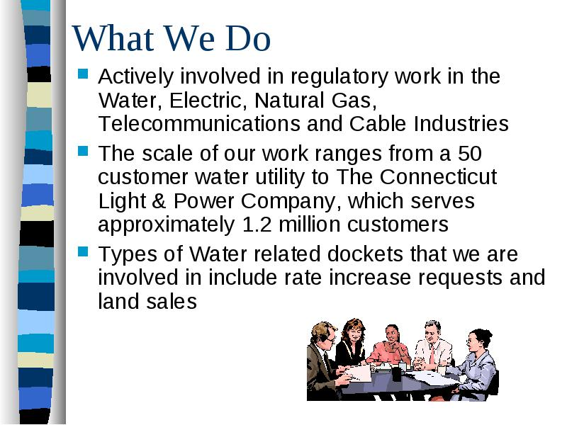 Types Of Water Related Dockets That We Are Involved In Include Rate  Increase Requests And Land Sales