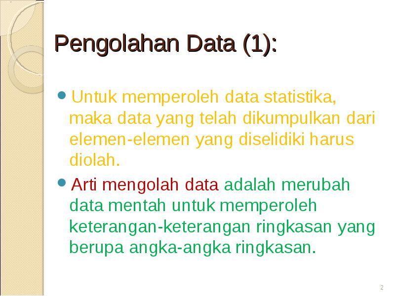 Untuk memperoleh data statistika maka data yang telah dikumpulkan arti mengolah data adalah merubah data mentah untuk memperoleh keterangan keterangan ringkasan yang berupa angka angka ringkasan ccuart Gallery